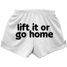 Workout Shorts - Lift It or Go Home - Fitness Clothing With Attitude